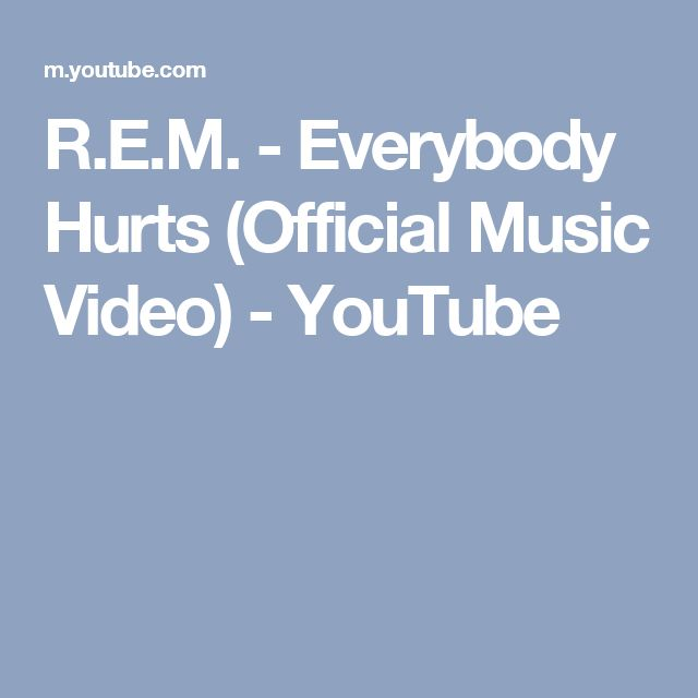 R.E.M. - Everybody Hurts (Official Music Video) - YouTube