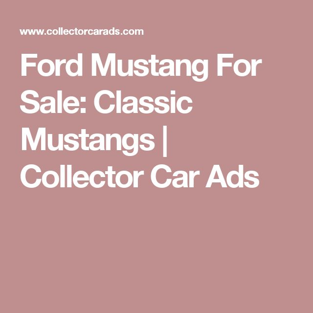 Ford Mustang For Sale: Classic Mustangs | Collector Car Ads