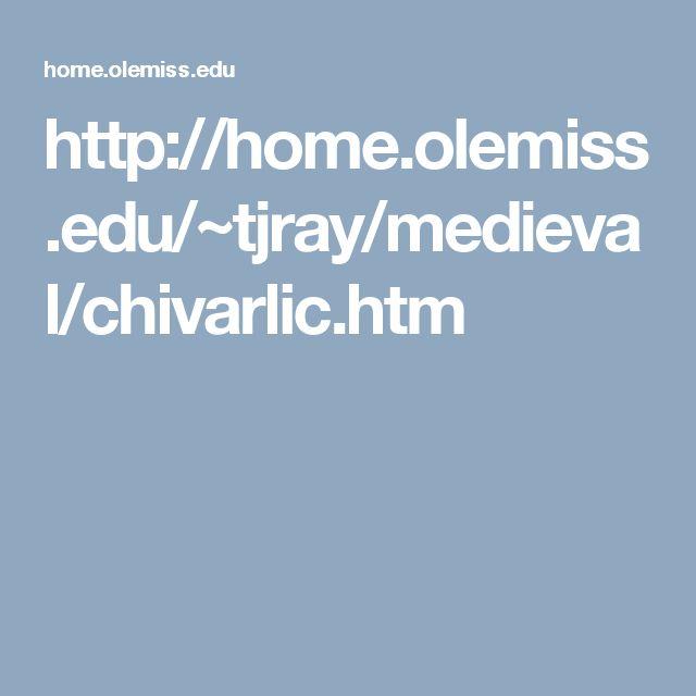 http://home.olemiss.edu/~tjray/medieval/chivarlic.htm