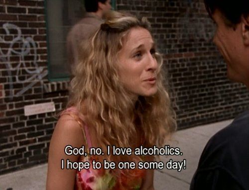 Duh.: Sex 2014, Carriebradshaw, Alcohol, Sex And The Cities Humor, Funny, Carrie Bradshaw, Sex Humor Drinks, Satc Obsession, Satc Quotes