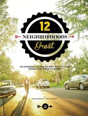 12 Best Minnesota Neighborhoods - Minnesota Monthly - May 2013 - Minneapolis, St. Paul, Minnesota