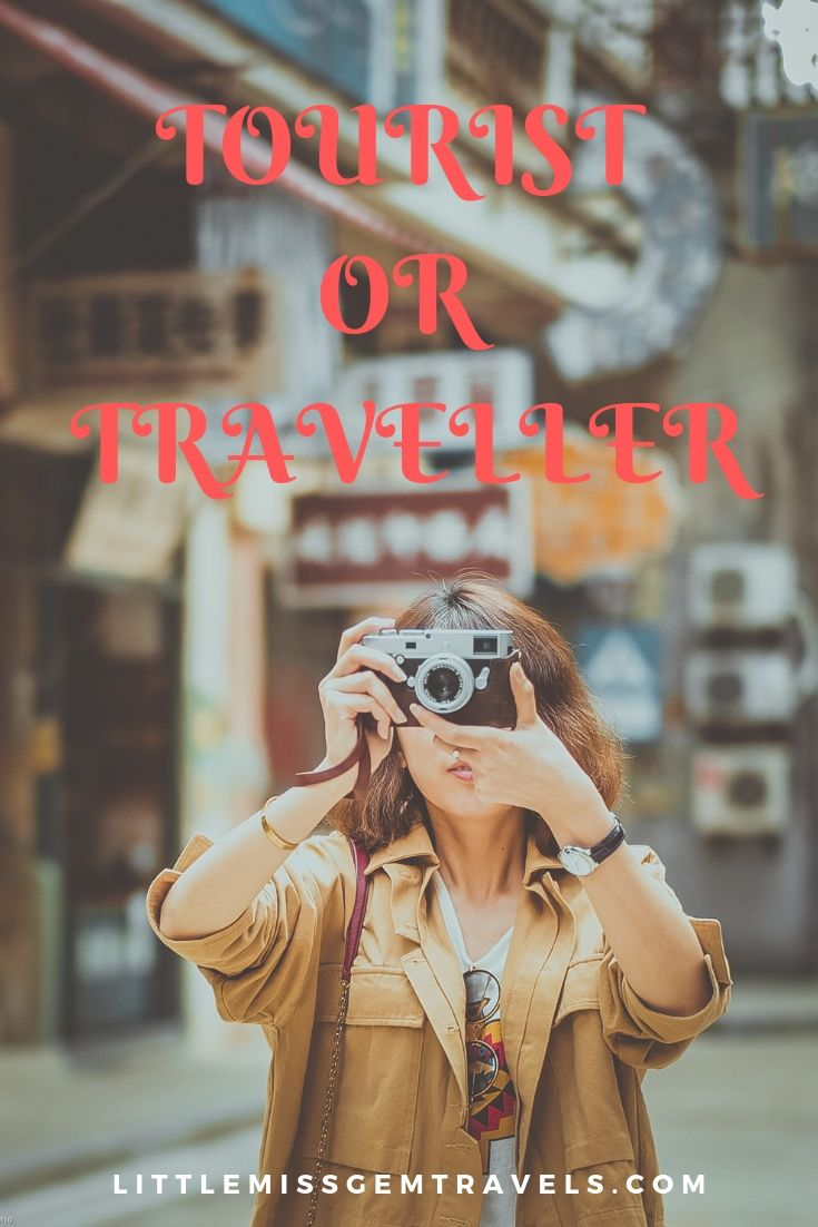 Tourist Or Traveller And Why I Don T Care Travel How To Get