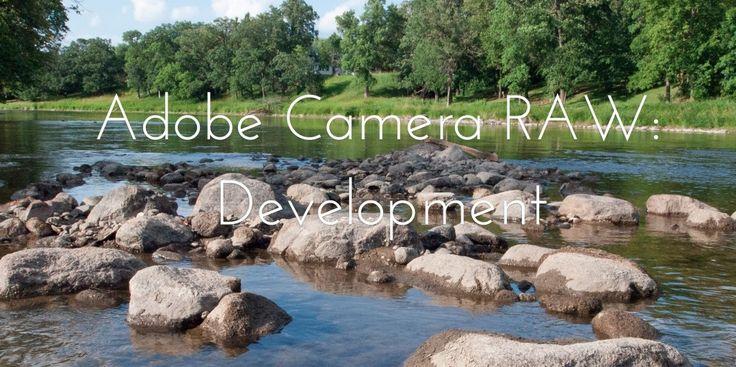 Adobe Camera RAW: Part 2 – Development. Tobias Mann @ http://shuttermonks.com/adobe-camera-raw-part-2-development/#