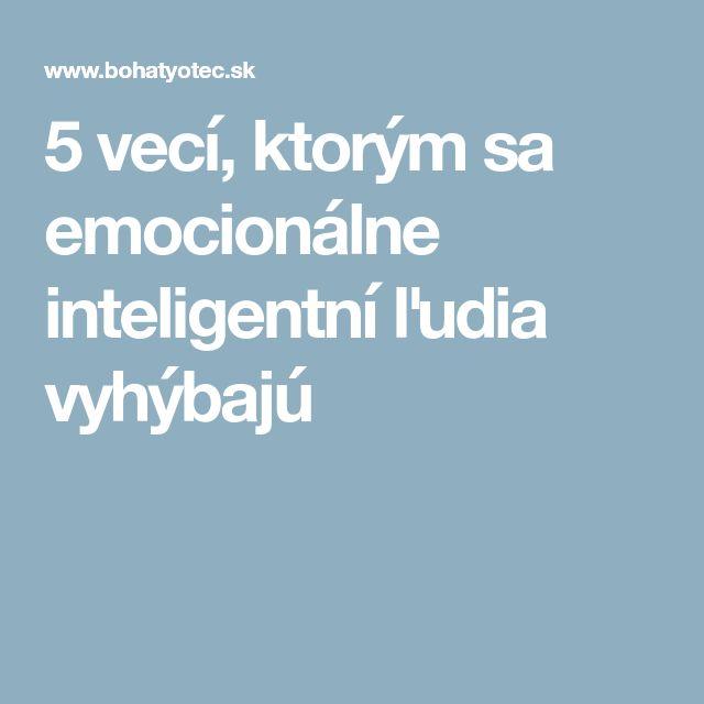 5 vecí, ktorým sa emocionálne inteligentní ľudia vyhýbajú