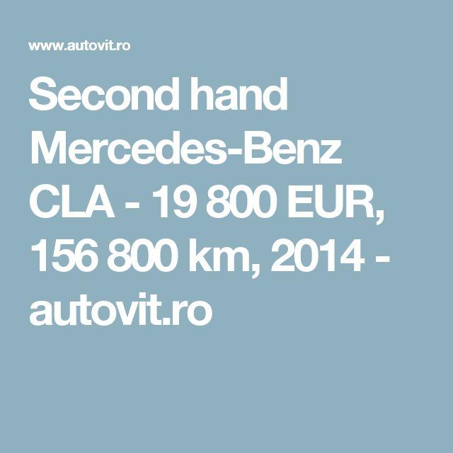 Second hand Mercedes-Benz CLA - 19 800 EUR, 156 800 km, 2014 - autovit.ro