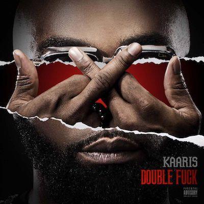 Ecoutez et téléchargez légalement Double Fuck de Kaaris : extraits, cover, tracklist disponibles sur TrackMusik