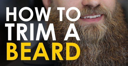 How to Trim Your Beard [VIDEO]