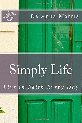 Simply Life: Live in Faith Every Day. New Year. New Devotional.  https://www.amazon.com/Simply-Life-Live-Faith-Everyday/dp/153471829X