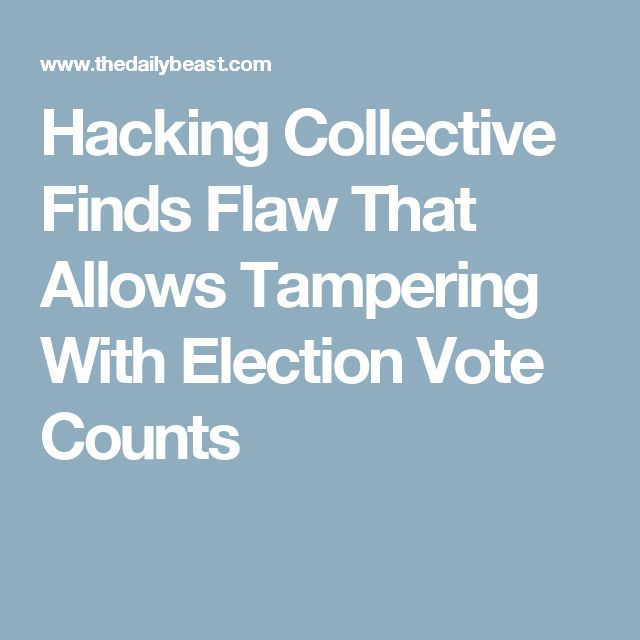 Hacking Collective Finds Flaw That Allows Tampering With Election Vote Counts
