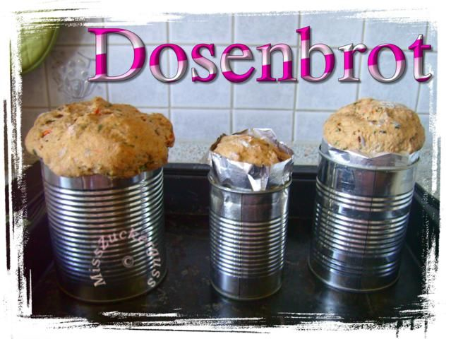 MissZuckerguss - Recycling & Upcycling für Kreative *nähen**basteln**werkeln*: *Anleitung* das Brot aus der Konservendosen - Wie man Dosenbrot backt