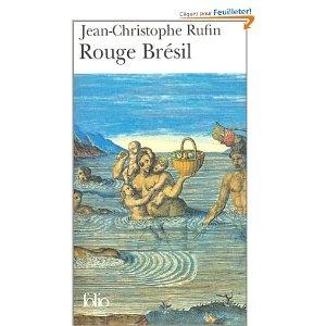 Rouge Brésil - Prix Goncourt 2001: Amazon.fr: Jean-Christophe Rufin: Livres