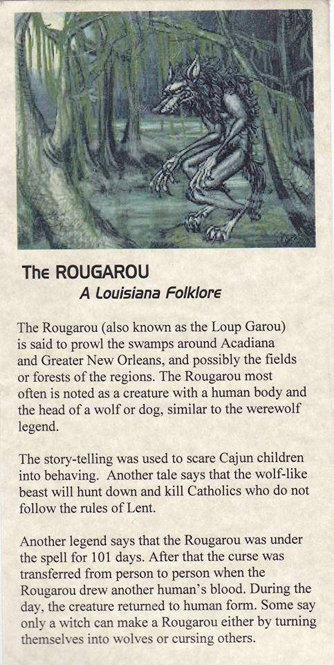 The Rougarou  (Roo ga roo). I'm that mom who tells my kids that the rougarou will get them if they're not good.