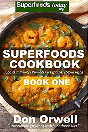 24 April 2017 : Superfoods Cookbook: Over 95 Quick