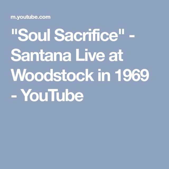 """Soul Sacrifice"" - Santana Live at Woodstock in 1969 - YouTube"