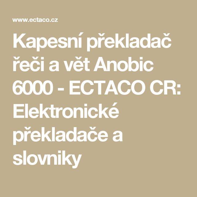 Kapesní překladač řeči a vět Anobic 6000 - ECTACO CR: Elektronické překladače a slovniky