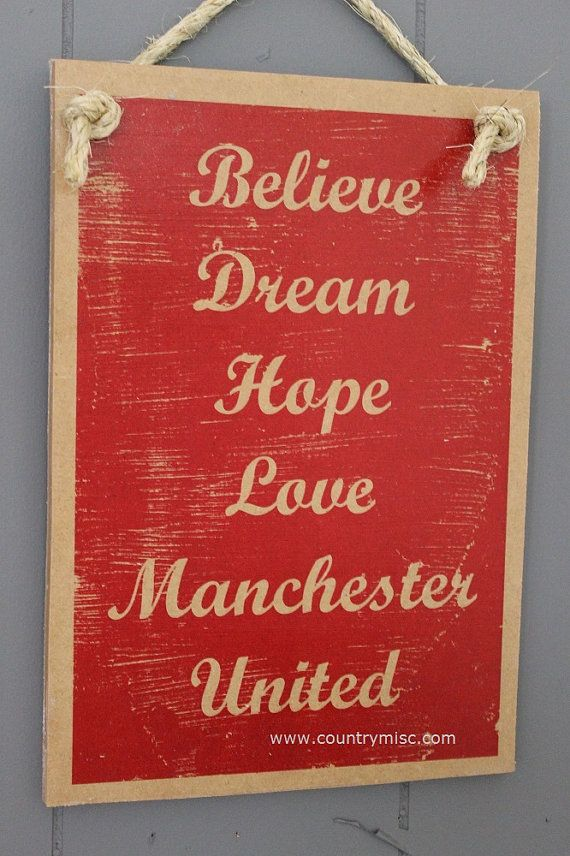 Believe Dream Hope Love Manchester United English by SaucySigns, $14.95