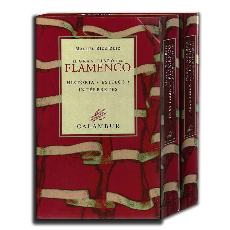 El gran libro del flamenco. 2 Volúmenes - Manuel Ríos Ruiz - Calambur www.librosyeditores.com Editores y distribuidores.
