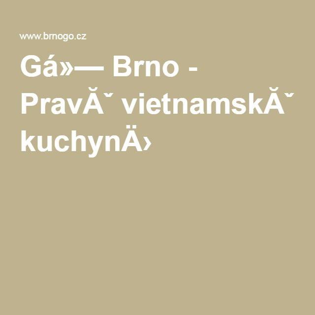 Gỗ Brno - Pravá vietnamská kuchyně