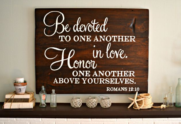 Be devoted to one another in love, honor one another above yourselves | custom sign by Aimee Weaver Designs