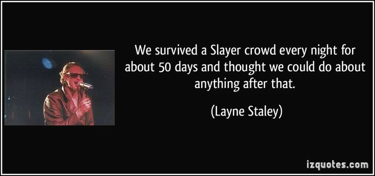 Layne Staley Death Photos | Layne Staley Quote
