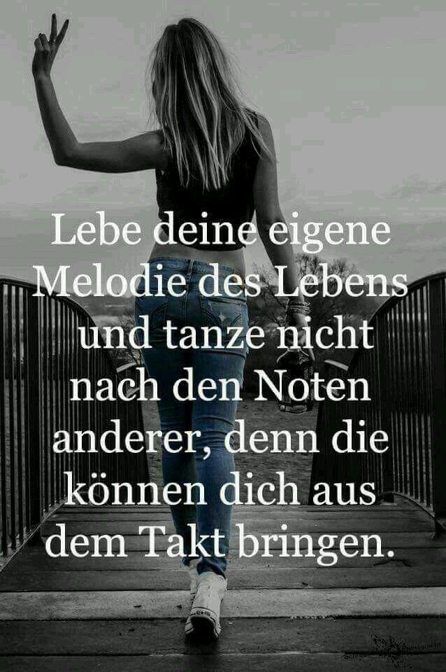 Lebe deine eigene Melodie des Lebens und tanze nicht nach den Noten anderer, denn die können dich aus dem Takt bringen. #gedanken