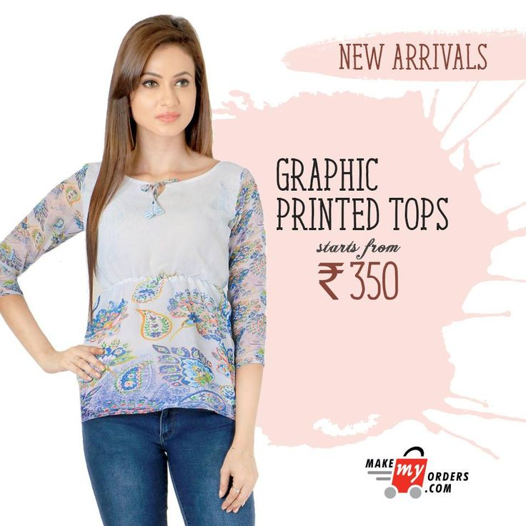 Graphic printed tops starting from Rs 350/-. only at Makemyorders.com  Shop Today - https://goo.gl/B6Di0C  #onlineshopping #tshirts #makemyorders