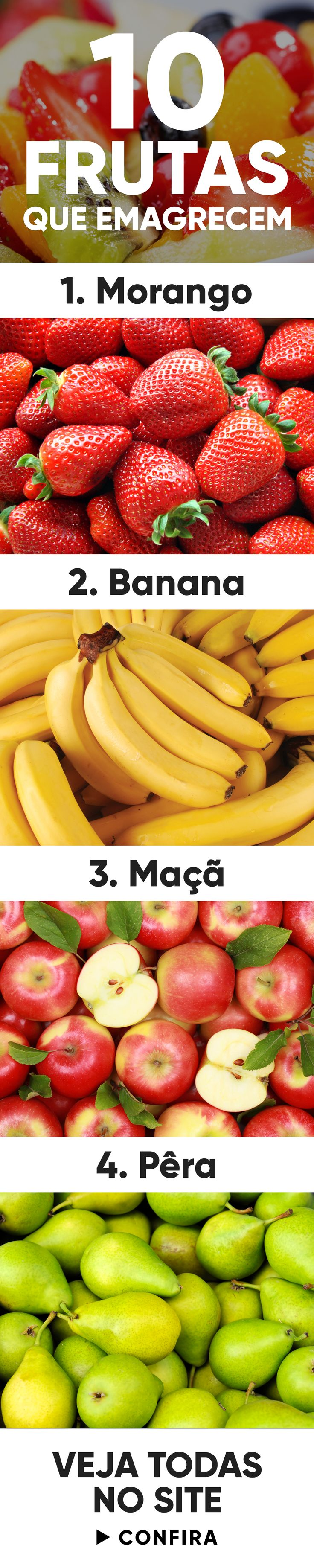 Uma boa estratégia para emagrecer e perder barriga é comer diariamente frutas que emagrecem, como morango, pêra e melancia porque estas frutas contém menos calorias que o corpo precisa gastar na sua digestão e também contém fibras e outras propriedades que ajudam o corpo a emagrecer.