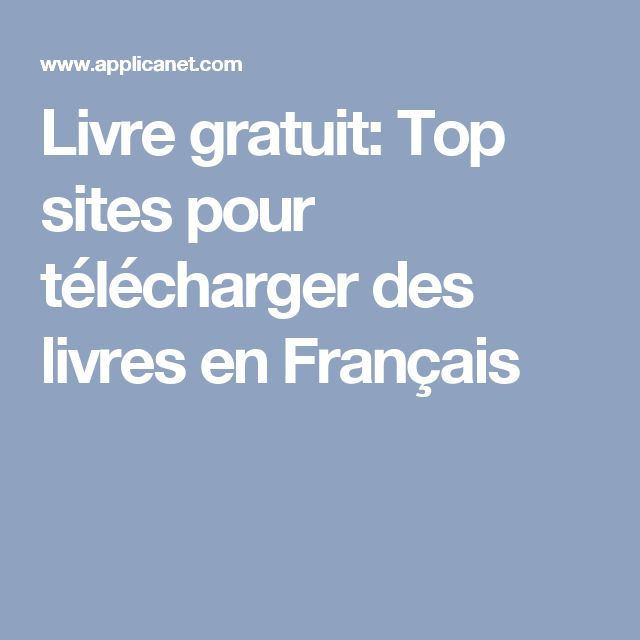 Livre gratuit: Top sites pour télécharger des livres en Français