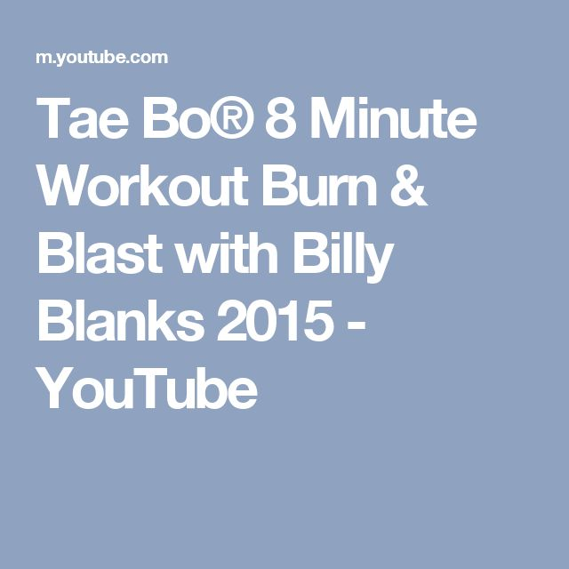 Tae Bo® 8 Minute Workout Burn & Blast with Billy Blanks 2015 - YouTube