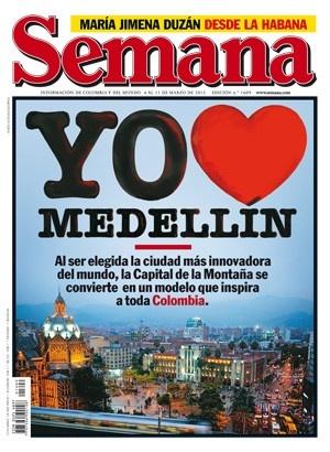 [Recomendado] Magnífico artículo en primera plana de la @RevistaSemana sobre #Medellín [http://www.semana.com/nacion/articulo/si-puede-mas-innovadora/335173-3]