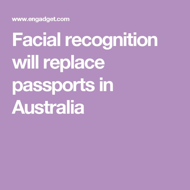 Facial recognition will replace passports in Australia