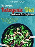 Ketogenic Diet : The Complete Ketogenic Diet Cookbook For Beginners: Delicious Recipes To Shed Weight Heal Your Body and Regain Confidence (The Ultimate Ketogenic Diet Cookbook) by Catherine  Hurley (Author) #Kindle US #NewRelease #Cookbooks #Food #Wine #eBook #ad