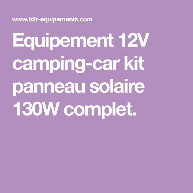 Equipement 12V camping-car kit panneau solaire 130W complet.