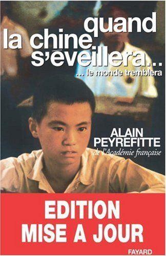 Quand la Chine s'éveillera... Le monde tremblera de Alain Peyrefitte, http://www.amazon.fr/dp/2213006717/ref=cm_sw_r_pi_dp_YdIQtb1WFZB6M