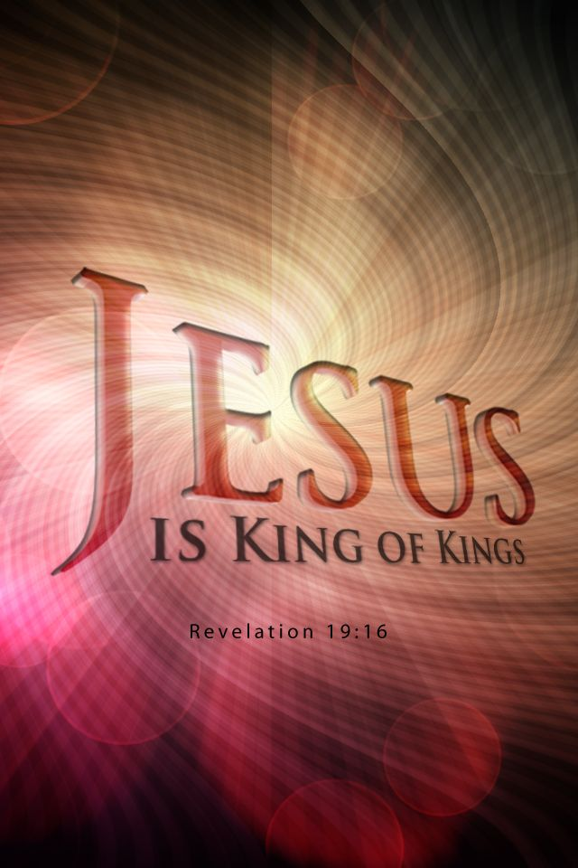 """On his robe and on his thigh he has this name written:  KING OF KINGS AND LORD OF LORDS.""  Revelation 19:16"