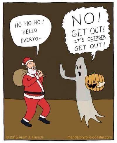 Back off Santa & don't return until December you greedy holiday hogging overgrown elf.