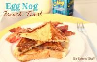 Six Sisters Egg Nog French Toast Recipe on MyRecipeMagic.com This french toast would make the perfect breakfast this holiday season.