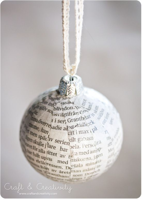 Cover an old ornament in strips of newspaper.   33 Adorable And Creative DIY Ornaments