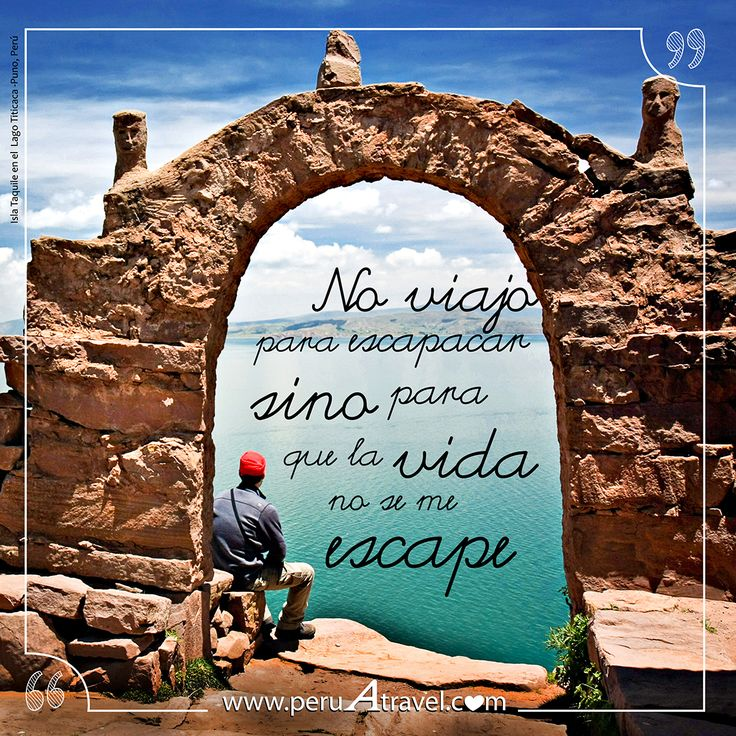 No viajo para escapar, sino para que la vida no se me escape