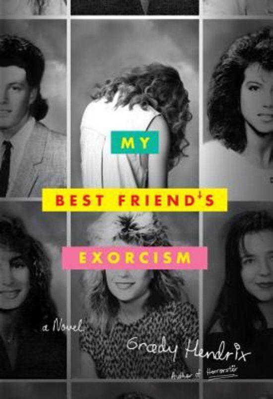 My Best Friend's Exorcism van Grady Hendrix, de auteur van Horrorstör