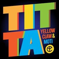$$$ KILLIN' IT AGAIN BOYS #WHATDIRT $$$ Yellow Claw & MOTi - Titta by Yellow Claw on SoundCloud