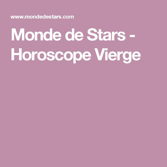 Monde de Stars - Horoscope Vierge