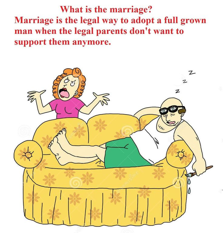 What is the marriage? Marriage is the legal way to adopt a full grown man when the legal parents don't want to support them anymore. 😂😂😂
