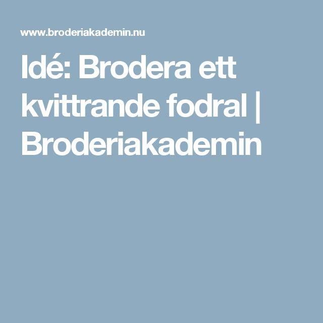 Idé: Brodera ett kvittrande fodral   |  Broderiakademin