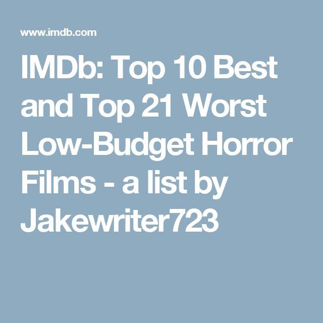 die besten imdb lists ideen auf filme imdb star imdb top 10 best and top 21 worst low budget horror films a