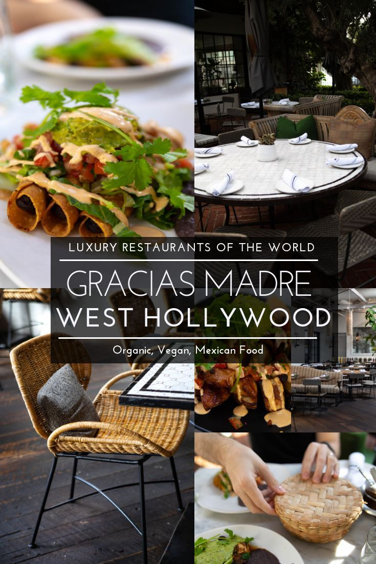 Luxury Restaurants Of The World Gracias Madre West Hollywood Annie Fairfax Vegan Travel Luxury Restaurant Best Places To Eat