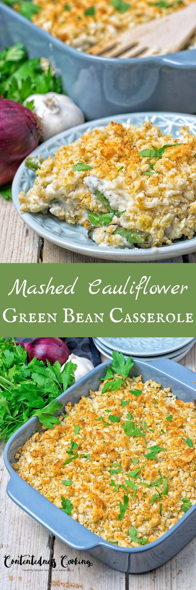 Mashed Cauliflower Green Bean Casserole | #vegan #glutenfree #contentednesscooking