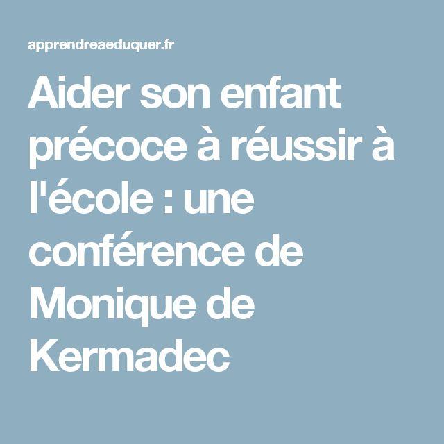 Aider son enfant précoce à réussir à l'école : une conférence de Monique de Kermadec