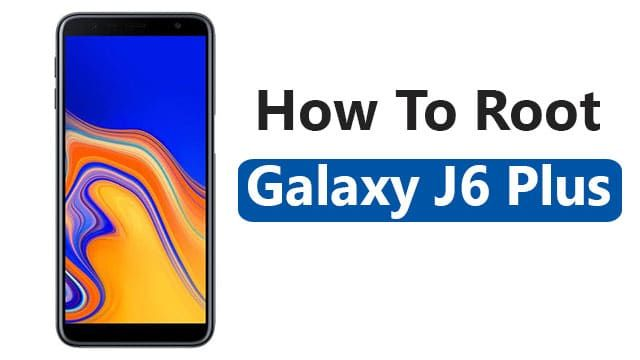 How to Install TWRP Recovery And Root Galaxy J6 Plus SM-J610F
