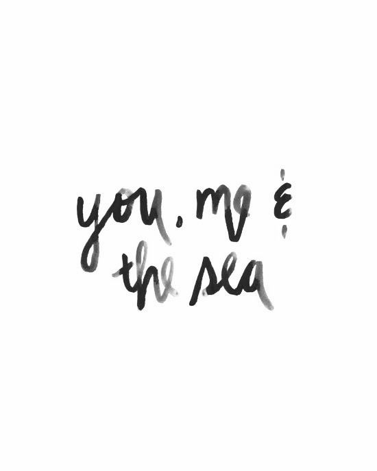 You, me & the sea - Travel Quotes - Mapiful.com